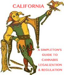 A Simpleton's Guide To Cannabis Legalization & Regulation In California