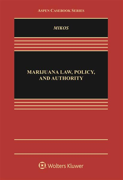 "New Title Published By Wolters Kluwer ""Marijuana Law, Policy, and Authority"""