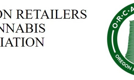 Oregon Retailers Of Cannabis Assoc: Their Views On OR  2018 Legislative Session and Proposed Concepts
