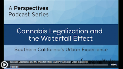 Podcast:  Cannabis Legalization and The Waterfall Effect: Southern California's Urban Experience