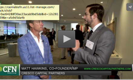 CFN New Series Profiling Cannabis Investment Bankers No.1 Matt Hawkins of Cresco Capital Partners