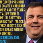 Cannabis Wire Pose The Worrying Question. Will Chris Christie Be The Next AG ? Reports Say He Is A Front Runner.