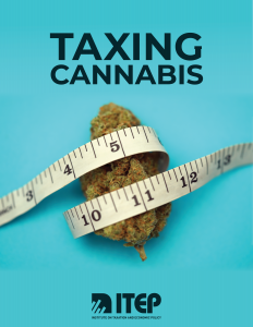 ITEP Report – Taxing Cannabis