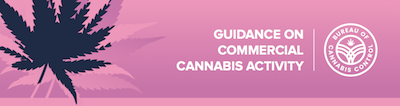 "BCC Issues ""Guidance on Commercial Cannabis Activity"". What is the point of the document?"