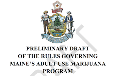 PRELIMINARY DRAFT OF THE RULES GOVERNING MAINE'S ADULT USE MARIJUANA PROGRAM: PDF