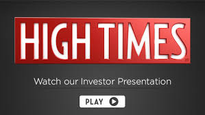 High Times Looks At OTC Listing.. Raise Not Big Enough For NASDAQ