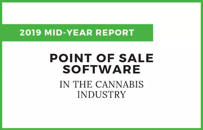 Report: Point of Sale Software in the Cannabis Industry – Mid-Year 2019