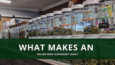 What Makes an Online Weed Dispensary Legal?
