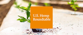 US Hemp Roundtable Supplies Open Report / Information Package on Hemp, CBD