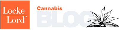 Locke Lord Blog Post: BACK IN SESSION: A LOOK AT CALIFORNIA'S LATEST CANNABIS BILLS