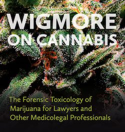 Book Review: Wigmore on Cannabis: The Forensic Toxicology of Marijuana for Lawyers and Other Medicolegal Professionals