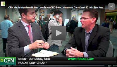 CFN Media interviews Hoban Law Group CEO Brent Johnson at CannaVest 2019 in San Jose, CA.