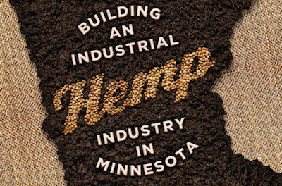 "Report: Agricultural Utilization Research Institute ""Building an Industrial Hemp Industry in Minnesota"""