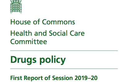 UK: House Of Commons – Health and Social Care Committee Drugs Policy. First Report of Session 2019–20