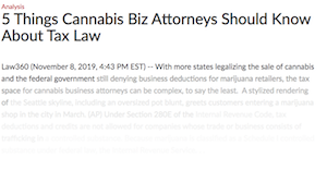 Law 360 Article: 5 Things Cannabis Biz Attorneys Should Know About Tax Law