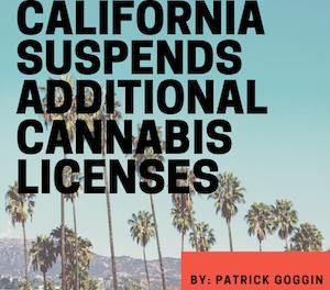 California Suspends Additional Cannabis Licenses