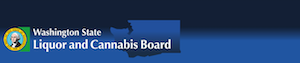 Washington State Liquor & Cannabis  Board Actions Taken