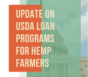 US Hemp Roundtable: Update On USDA Loan Programs For Hemp Farmers