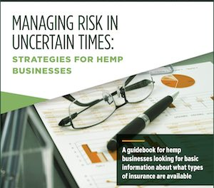 New Report: Managing Risk in Uncertain Times: Strategies for Hemp Businesses