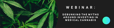 Debunking the myths around investing in medical cannabis
