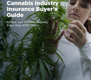 New Publication: Insurance Buyer's Guide: Protect your Growing Cannabis Business