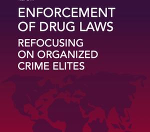 New Publication: Enforcement of drug laws: refocusing on organized crime elites