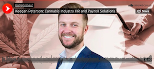 Podcast: Keegan Peterson: Cannabis Industry HR and Payroll Solutions