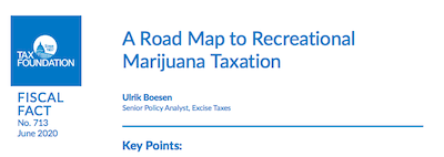 "Tax Foundation: Article – ""A Road Map to Recreational Marijuana Taxation"" June 2020"