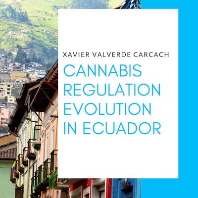 Cannabis Regulation Evolution in Ecuador