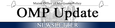 Maine Office of Marijuana Policy Latest Updates – New Guidance Document / New Adult Licenses Issued / metrc training