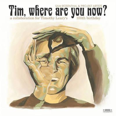 Lee Ranaldo (Sonic Youth), Reggie Watts, filmmakerAlex Cox(Repo Man, Sid & Nancy)Celebrate New Timothy Leary Album Released On Bandcamp
