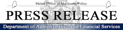 Press Release:  Maine Moves Closer to Retail Cannabis Sales as Regulators Issue First Active Licenses for Adult Use Marijuana Establishments