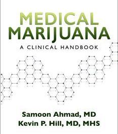 MEDICAL MARIJUANA: A CLINICAL HANDBOOK Brings the Science of Cannabis to Wider Audience and Describes Risks and Benefits of Cannabis-Based Medicines