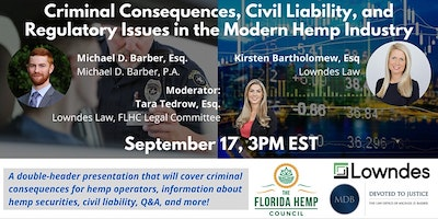 Florida Hemp Council: Criminal Consequences, Civil Liability, and Regulatory Issues in Hemp