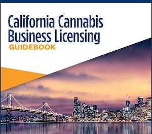 California Cannabis Business Licensing Guidebook