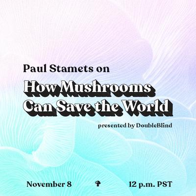 Webinar: How Mushrooms Can Save The World