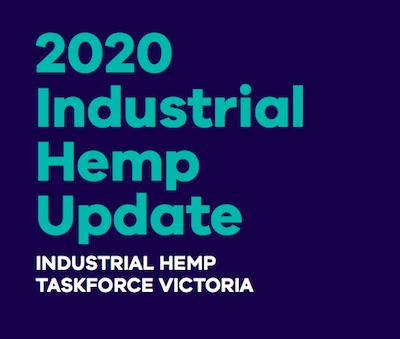 Australia – Document: 2020 Industrial Hemp Update – Industrial Hemp Taskforce Victoria