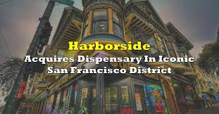 Harborside Inc. to Acquire Ownership in a San Francisco Dispensary in the Historic Haight-Ashbury District