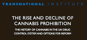 Paper – 2014: The Rise & Decline of Cannabis Prohibition The History Of Cannabis In The UN Drug Control System & Options For Reform