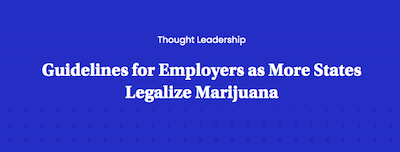 Employers Should Understand Their Rights as More States Legalize Marijuana