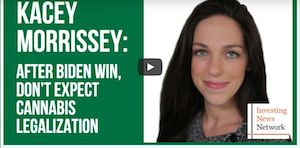 Kacey Morrissey: After Biden Win, Don't Expect Cannabis Legalization