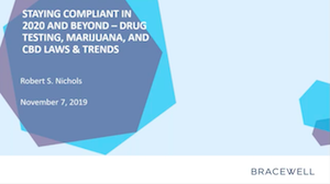Staying Compliant in 2020 and Beyond: Drug Testing, Marijuana, and CBD Laws and Trends