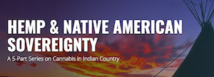 "Project CBD publish first in 5 part series about, ""Hemp & Native American Sovereignty"""