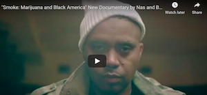 "Promo: Smoke: Marijuana and Black America"" New Documentary by Nas and BET"