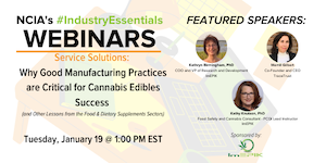 Service Solutions: Why Good Manufacturing Practices are Critical for Cannabis Edibles Success (and Other Lessons from the Food & Dietary Supplements Sectors)