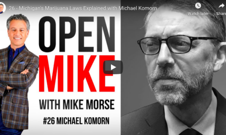 2020: Michigan's Marijuana Laws Explained with Michael Komorn
