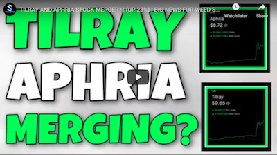 TILRAY AND APHRIA STOCK MERGER? | (UP 23%) | BIG NEWS FOR WEED STOCKS!
