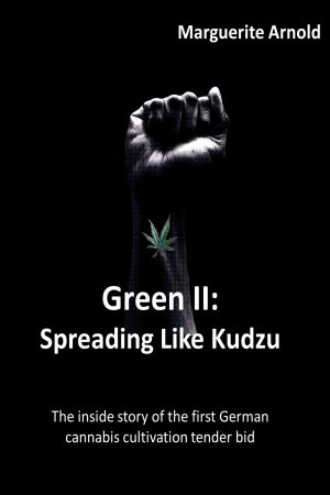 New Title: Green II: Spreading Like Kudzu Series: Cannabis Über Alles, Book 2 By Marguerite Arnold