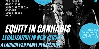 Thursday 10 December You Tube Livestream Event: Equity In New Jersey Cannabis: A Launch Pad Perspective