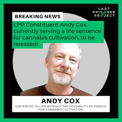 Last Prisoner Project Annoucement: Non Violent Cannabis Cultivator Andy Cox Released